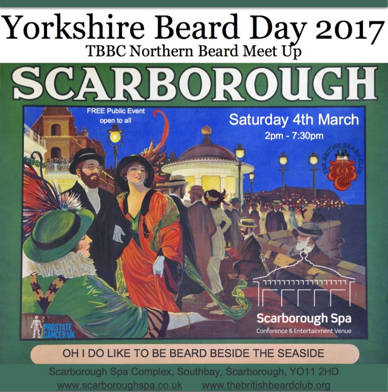 Yorkshire Beard Day 2017 - TBBC Northern Beard Meet Up - Saturday March 4th 2017 - Scarborough Spa Complex, Southbay, Scarborough, North Yorkshire, UK - 2pm til 7:30pm